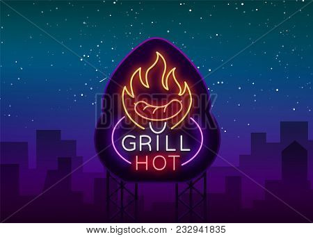 Grill Logo In A Neon Style. Vector Illustration On The Theme Of Food, Meat Of The Same. Neon Sign, B