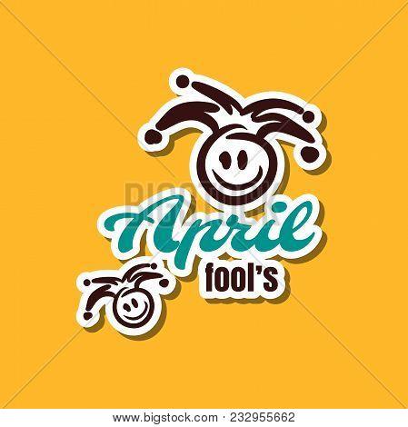 April Fools. Funny Sticker For 1st April. Vector Illustration