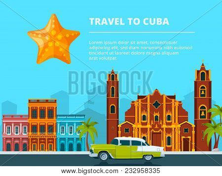Urban Landscape Of Cuba. Different Historical Symbols And Landmarks. Travel And Tourism, Cityscape C
