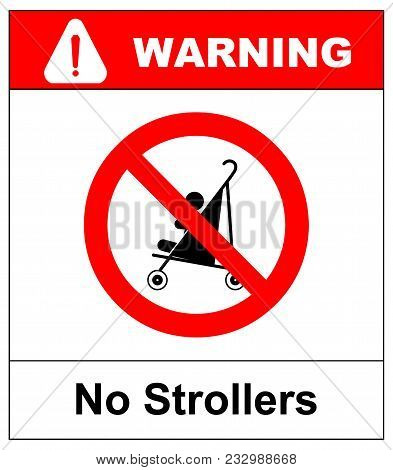 No Strollers Or Pushchair Forbidden Sign. Warning Red Prohibition Symbol. Vector Illustration Isolat
