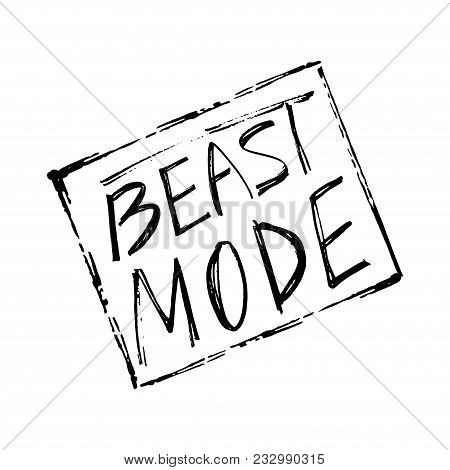 Beast Mode Lettering. Stock Vector Illustration For Sport Motivation, Gym Slogan, Fitness Inspiratio