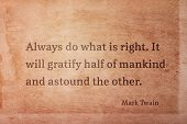 Always do what is right. It will gratify half of mankind - famous American writer Mark Twain quote printed on vintage grunge paper poster