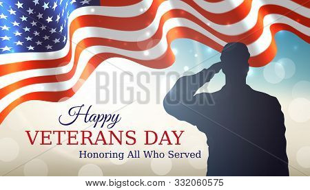 Happy Veterans Day Banner. Waving American Flag, Silhouette Of A Saluting Us Army Soldier Veteran On