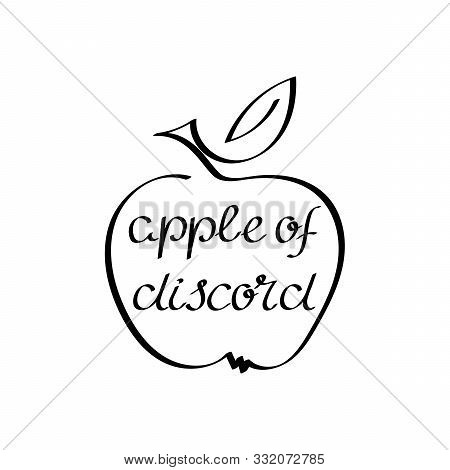 Apple Of Discord. Handwritten Inscription. Proverbs And Sayings. Vector