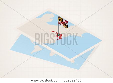Maryland State Selected On Map With Isometric Flag Of Maryland. Vector Paper Map.