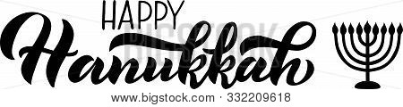 Happy Hanukkah Holiday Lettering With Menorah, Isolated On White. Hand Drawn Vector Typographic Desi