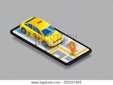 Taxi Service Isometric. Smartphone With City Map Route And Points Location Yellow Car. Taxi App On D