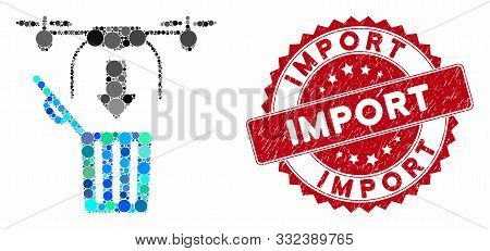 Mosaic Drone Drop Trash And Grunge Stamp Seal With Import Phrase. Mosaic Vector Is Formed With Drone