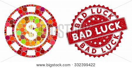 Mosaic Dollar Casino Chip And Grunge Stamp Seal With Bad Luck Phrase. Mosaic Vector Is Created With