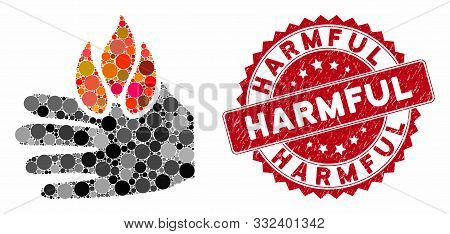 Collage Burn Hand And Corroded Stamp Seal With Harmful Phrase. Mosaic Vector Is Designed With Burn H