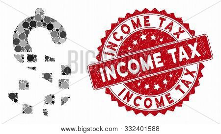 Collage Disappear Dollar And Corroded Stamp Seal With Income Tax Caption. Mosaic Vector Is Designed