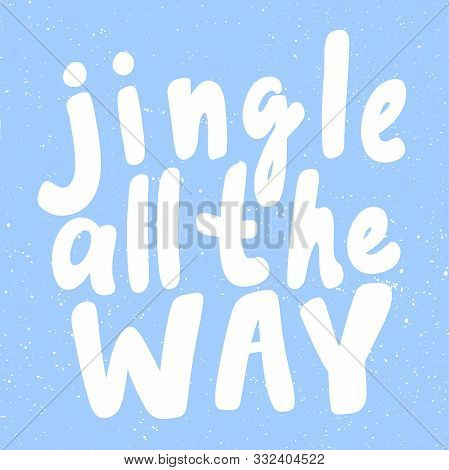 Jingle All The Way. Merry Christmas And Happy New Year. Season Winter Vector Hand Drawn Illustration