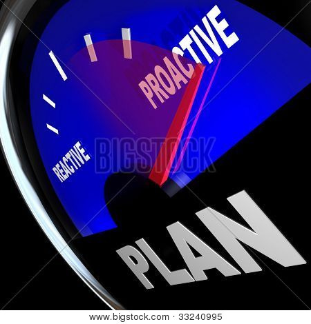 A fuel gauge with needle going past the word Reactive and pointing to Proactive to illustrate the potential and success of taking action and initiative to achieve your goals