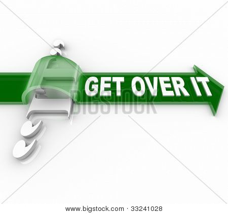 The words Get Over It on a green arrow jumpting over the word It to symbolize a problem, obstacle, barrier, difficulty, or other issue that is in your way from achieving your goal