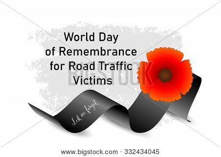 World Day Of Remembrance For Road Traffic Victims Poster With Red Poppy Flower And Black Ribbon With