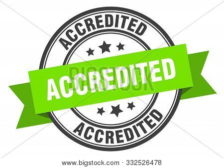 Accredited Label. Accredited Green Band Sign. Accredited