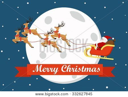Merry Christmas Greeting Card Decoration With Cute Cartoon Santa Claus Flying On A Sleigh With Reind