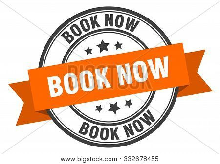 Book Now Label. Book Now Orange Band Sign. Book Now