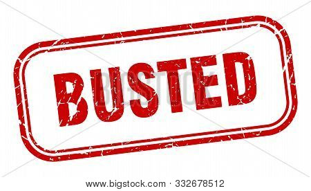 Busted Stamp. Busted Square Grunge Sign. Busted
