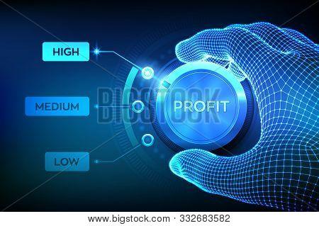 Profit Levels Knob Button. Increasing Profit Level. Wireframe Hand Setting Profit Button On Highest