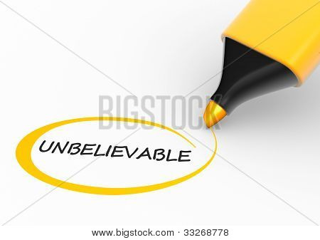 """Word """" unbelievable """" and a marker. 3d render poster"""