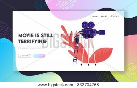 Moviemaking Studio Process Website Landing Page. Video Operator Stand On Ladder At Huge Camera. Ente