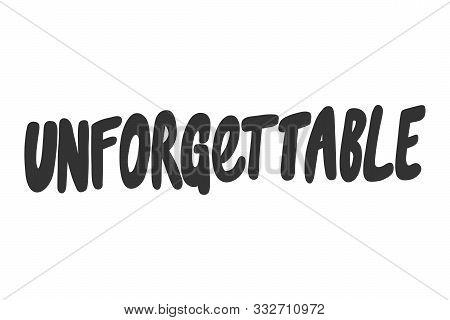 Unforgettable. Sticker For Social Media Content. Vector Hand Drawn Illustration Design.