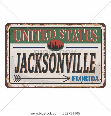 United States Jacksonville Vintage Rusty Metal Sign On A White Background, Vector Illustration