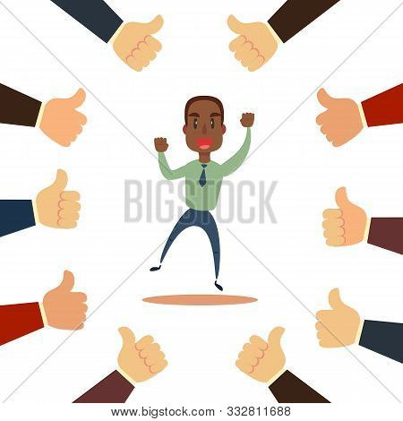 Happy And Proud African, Businessman With Many Thumbs Up Hands Around Him. Business Compliment Conce