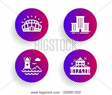 Sports Stadium, Lighthouse And University Campus Icons Simple Set. Halftone Dots Button. Circus Sign