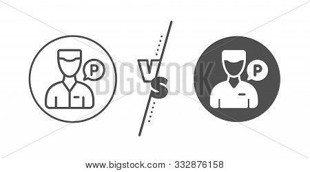 Parking Person Sign. Versus Concept. Valet Servant Line Icon. Transport Park Service Symbol. Line Vs
