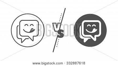 Emoticon With Tongue Sign. Versus Concept. Yummy Smile Line Icon. Speech Bubble Symbol. Line Vs Clas