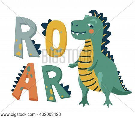 Roar Dinosaur Vector Illustration Background. Cute Green Smiling Dino Near Big Hand Drawn Letter Tex