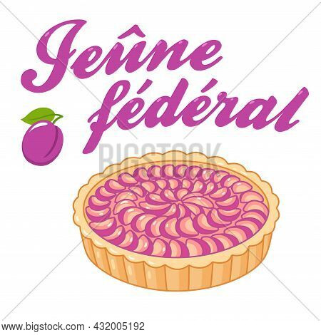 Jeûne Fédéral (federal Day Of Thanksgiving, Repentance And Prayer) Public Holiday In Switzerland Wit