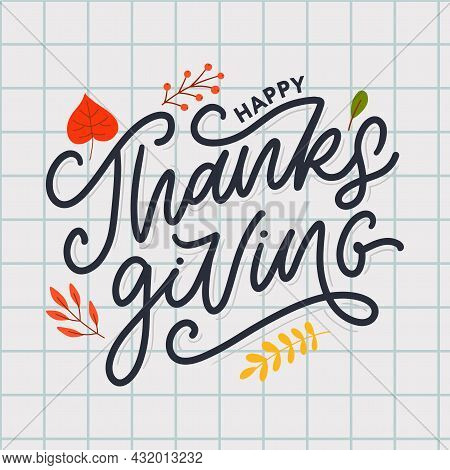Hand Drawn Happy Thanksgiving Lettering Typography Poster. Celebration Quotation For Card, Postcard,
