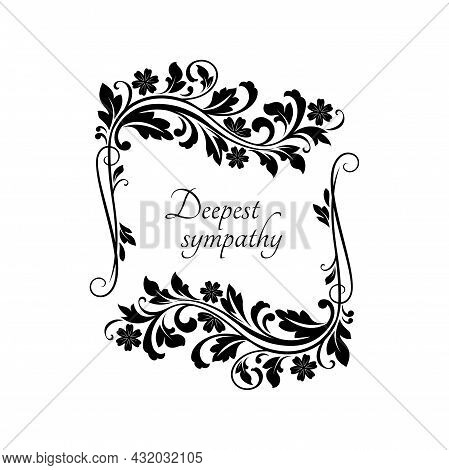 Deepest Sympathy Lettering And Corner Floral Ornament With Flower Branches Isolated Monochrome Icon.
