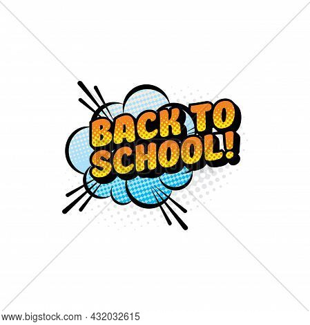 Back To School Inscription On Boom Cloud Sign Isolated Icon. Vector Welcome Back To School Label Bur