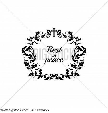 Funeral Obituary Flowers Wreath, Condolences And Rip Floral Ribbon, Vector Border Frame. Funeral And