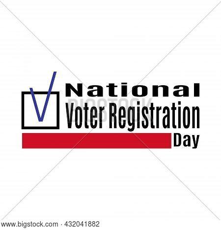 National Voter Registration Day, Idea For Poster, Banner Or Flyer, Important Date Vector Illustratio