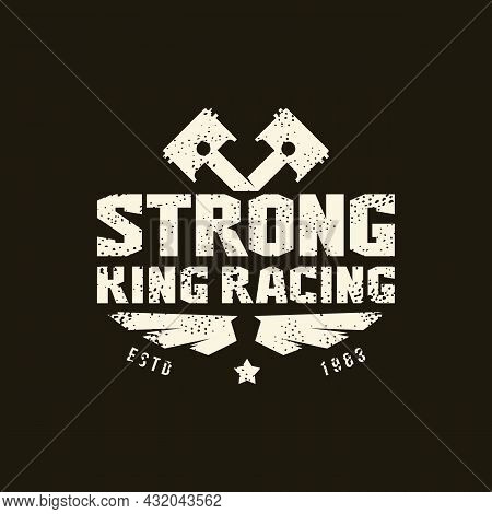 King Racing Sport Emblem With Retro Texture. Graphic Design For T-shirt. White Print On Black Backgr