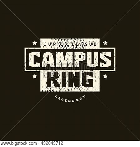 Sport Emblem Campus King With Retro Texture. Graphic Design For T-shirt. White Print On Black Backgr