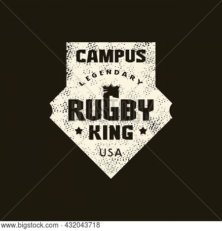 Sport Emblem Campus Rugby King With Retro Texture. Graphic Design For T-shirt. White Print On Black