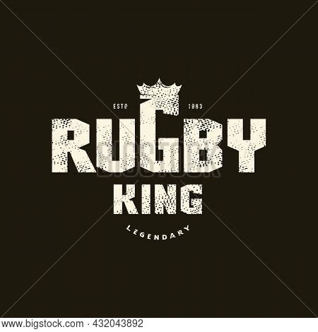 Sport Emblem Rugby King With Retro Texture. Graphic Design For T-shirt. White Print On Black Backgro