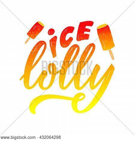 Vector Illustration Of Ice Lolly Lettering For Advertisement, Catalog, Leaflet, Poster, Signage, Men