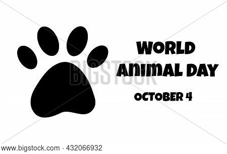 World Animal Day, October 4 - Minimalistic Holiday Banner. Dog Or Cat Pet Paw Flat Silhouette. Isola