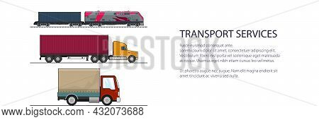 Banner Of Road And Railway Freight Transport, Truck And Delivery Van, Locomotive With Closed Wagon ,