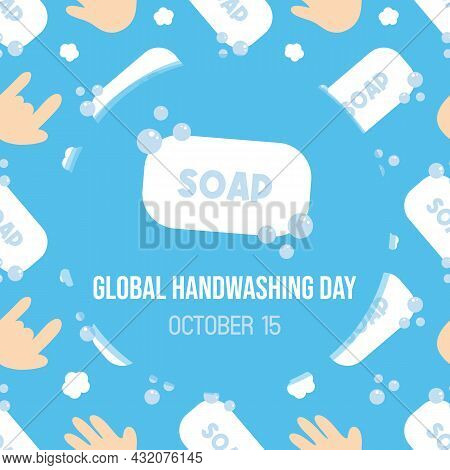 Global Handwashing Day Vector Greeting Card, Illustration With Cute Cartoon Style Soap And Hands Sea