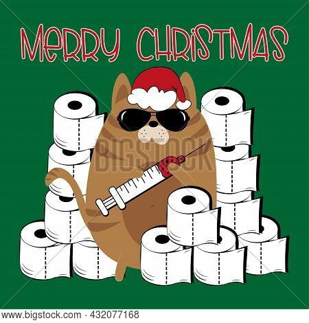 Merry Christmas - Cool Cat In Santa's Hat With Vaccines And Toilet Papers. Funny Greeting Card For C