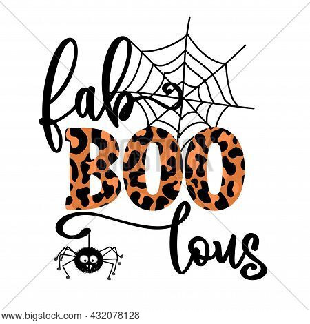 Fabulous, Fabulous - Happy Halloween Overlays, Lettering Label Design With Cute Hairy Hanging Spider