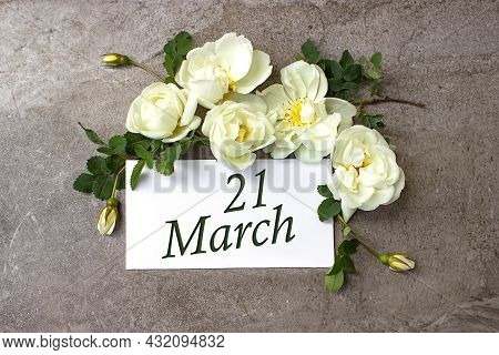 March 21st . Day 21 Of Month, Calendar Date. White Roses Border On Pastel Grey Background With Calen